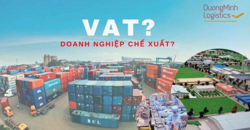 Nhận định tình hình hạch toán thuế dành cho doanh nghiệp chế xuất tại Việt Nam