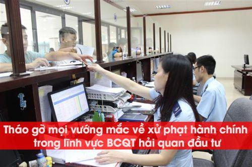 Tháo gỡ mọi vướng mắc về xử phạt hành chính trong quá trình BCQT đối với hải quan